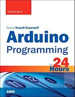 Arduino Programming in 24 Hours (Sams Teach Yourself in 24 Hours)