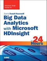 Big Data Analytics with Microsoft Hdinsight in 24 Hours, Sams Teach Yourself (SAMS TEACH YOURSELF)
