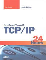 TCP/IP in 24 Hours, Sams Teach Yourself (SAMS TEACH YOURSELF)
