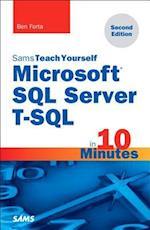 Sams Teach Yourself Microsoft SQL Server T-SQL in 10 Minutes (SAMS TEACH YOURSELF)