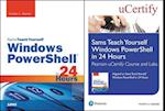 Sams Teach Yourself Windows Powershell in 24 Hours Pearson Ucertify Course and Labs and Textbook Bundle (SAMS TEACH YOURSELF)