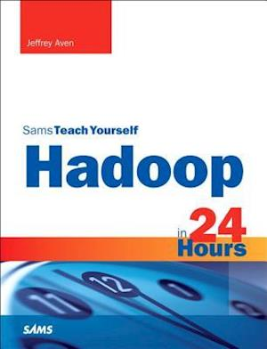 Bog, paperback Hadoop in 24 Hours, Sams Teach Yourself af Jeffrey Aven
