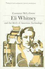 Eli Whitney and the Birth of American Technology (Library of American Biography Series) (Library of American Biographies)