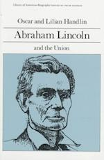 Abraham Lincoln and the Union (Library of American Biography Series) (LIBRARY OF AMERICAN BIOGRAPHY)