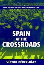 Spain at the Crossroads af Victor Perez-diaz