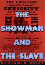 The Showman and the Slave af Benjamin Reiss