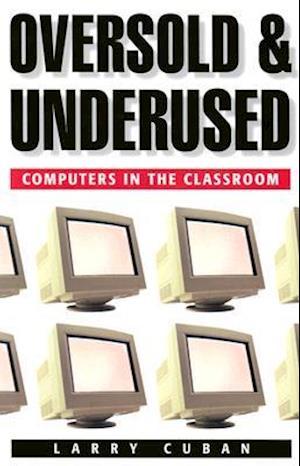 Bog, paperback Oversold and Underused af Larry Cuban