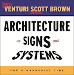 Architecture as Signs and Systems (The William E. Massey, Sr. Lectures in the History of American civilization)