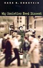 Why Societies Need Dissent (Oliver Wendell Holmes Lectures, nr. 2003)