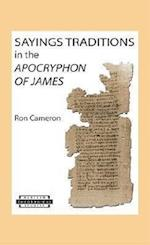 Sayings Traditions in the Apocryphon of James (HARVARD THEOLOGICAL STUDIES, nr. 34)
