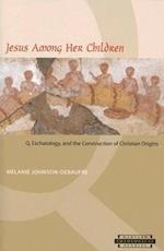 Jesus Among Her Children (HARVARD THEOLOGICAL STUDIES, nr. 55)