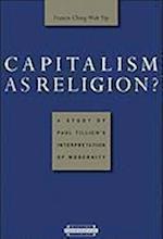 Capitalism as Religion (HARVARD THEOLOGICAL STUDIES)