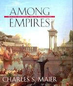 Among Empires af Charles S. Maier