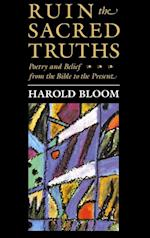 Ruin the Sacred Truths (CHARLES ELIOT NORTON LECTURES)
