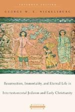 Resurrection, Immortality, and Eternal Life in Intertestamental Judaism and Christianity (HARVARD THEOLOGICAL STUDIES)