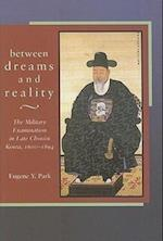 Between Dreams and Reality (HARVARD EAST ASIAN MONOGRAPHS, nr. 281)