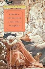 Dreams and Experience in Classical Antiquity af William V. Harris