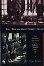 The Tokyo War Crimes Trial (HARVARD EAST ASIAN MONOGRAPHS, nr. 299)