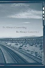 Be Always Converting, Be Always Converted
