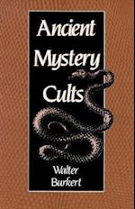Ancient Mystery Cults (Carl Newell Jackson Lectures)