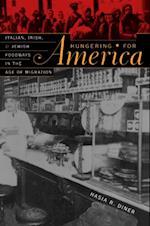 Hungering for America af Hasia R. Diner