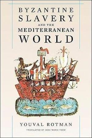 Byzantine Slavery and the Mediterranean World