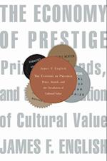 Economy of Prestige af James F English