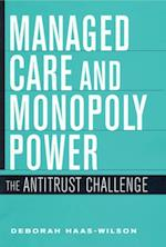Managed Care and Monopoly Power