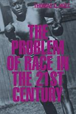 Problem of Race in the Twenty-first Century (NATHAN I HUGGINS LECTURES)