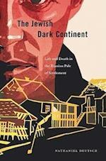 The Jewish Dark Continent af Nathaniel Deutsch