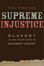 Supreme Injustice (NATHAN I HUGGINS LECTURES)