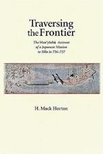 Traversing the Frontier (HARVARD EAST ASIAN MONOGRAPHS, nr. 330)