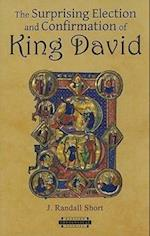 The Surprising Election and Confirmation of King David (HARVARD THEOLOGICAL STUDIES, nr. 63)