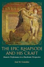 The Epic Rhapsode and His Craft (Hellenic Studies Series, nr. 47)
