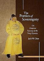 The Poetics of Sovereignty (Harvard-yenching Institute Monograph Series, nr. 71)