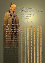 The Dynamics of Masters Literature (Harvard-yenching Institute Monograph Series, nr. 74)
