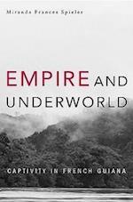 Empire and Underworld (HARVARD HISTORICAL STUDIES, nr. 174)