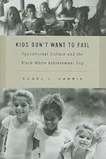 Kids Don't Want to Fail