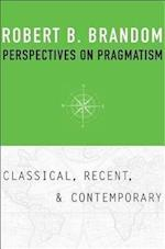 Perspectives on Pragmatism af Robert B Brandom