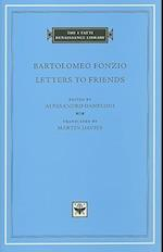 Letters to Friends (I TATTI RENAISSANCE LIBRARY, nr. 47)