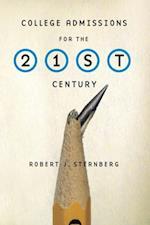 College Admissions for the 21st Century af Robert J. Sternberg