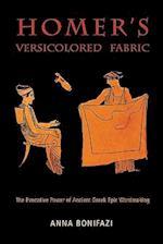 Homer's Versicolored Fabric (Hellenic Studies Series, nr. 50)