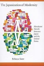 The Japanization of Modernity (HARVARD EAST ASIAN MONOGRAPHS, nr. 298)