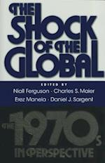 The Shock of the Global af Jeremy Adelman, Thomas Borstelmann, Matthew Connelly