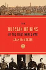 The Russian Origins of the First World War af Sean McMeekin