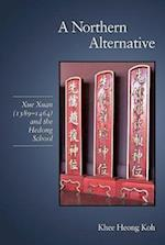 A Northern Alternative (Harvard-yenching Institute Monograph Series, nr. 77)