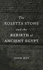 The Rosetta Stone and the Rebirth of Ancient Egypt af John Ray