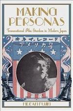 Making Personas (Harvard-yenching Institute Monograph Series, nr. 79)