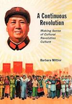 A Continuous Revolution (HARVARD EAST ASIAN MONOGRAPHS, nr. 343)
