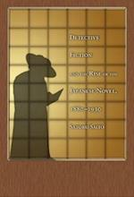 Detective Fiction and the Rise of the Japanese Novel, 1880-1930 (HARVARD EAST ASIAN MONOGRAPHS, nr. 346)